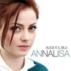 Annalisa Scarrone - Alice e il Blu - Video ufficiale e testo
