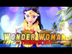 Unbox Daily: DC Super Hero Girls - Wonder Woman of Themyscira - Doll Review - 4K - YouTube
