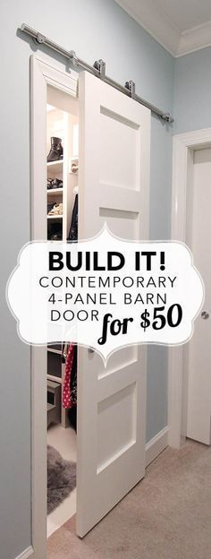 Build a modern barn door in a contemporary 4 panel style for $50. Blogger provides a complete how to and plans.