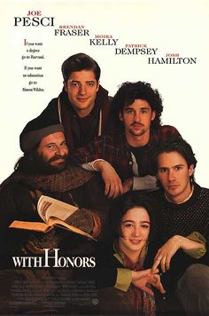 With Honors 103 mins. Starring: Joe Pesci, Brendan Fraser, Moira Kelly, Patrick Dempsey, Josh Hamilton and Gore Vidal College Movies, 90s Movies, College Fun, Great Movies, Movies To Watch, Awesome Movies, Moira Kelly, Brendan Fraser, Patrick Dempsey
