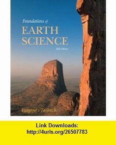 a la Carte for Foundations of Earth Science (5th Edition) (9780321616784) Frederick K. Lutgens, Edward J. Tarbuck, Dennis Tasa , ISBN-10: 0321616782  , ISBN-13: 978-0321616784 ,  , tutorials , pdf , ebook , torrent , downloads , rapidshare , filesonic , hotfile , megaupload , fileserve