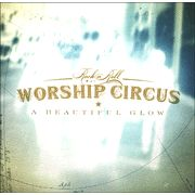 $1 A Beautiful Glow CD   -               By: Rock 'n' Roll Worship Circus