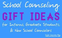 School Counselor Blog: School Counseling Gift Ideas for Interns, Grad Students, and New School Counselors