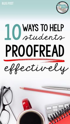 Teach middle and high school English students how to identify and fix errors with these ten strategies that make proofreading a habit! Blog post by Secondary Sara for the Secondary English Coffee Shop.