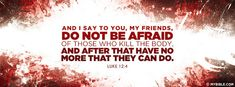 Luke 12:4 NKJV - Do Not Be Afraid of Those Who Kill the Body - Facebook Cover Photo