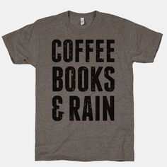 Coffee Books & Rain (Vintage) | T-Shirts, Tank Tops, Sweatshirts and Hoodies | HUMAN
