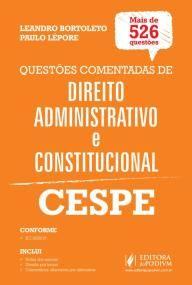 Direito Administrativo e Constitucional - Mais de 500 Questões CESPE Comentadas …
