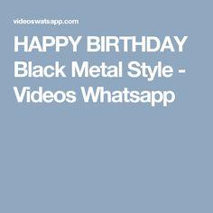 HAPPY BIRTHDAY Black Metal Style - Videos Whatsapp