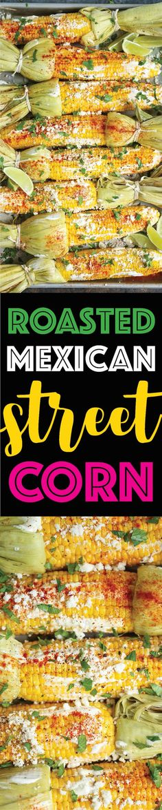 Roasted Mexican Street Corn - You can easily make the classic Mexican street food right at home now. BAKED OR GRILLED! And this cream sauce is TO DIE FOR!!