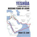 YESHUA a Personal Memoir of the Missing Years of Jesus (Paperback)By Stanislaw Kapuscinski (aka Stan I.S. Law)
