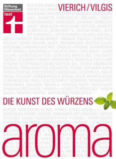 Nachschlagewerk von  Thomas A. Vilgis + Thomas A. Vierich: Aroma