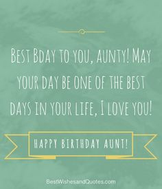 Best Happy Birthday Wishes Aunt Happy Birthday Wishes Aunt, Birthday Clips, Birthday Messages, Pick One, I Love You, Qoutes, Sayings, Words, Quotations