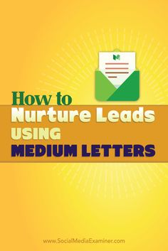 Wondering how to use Medium for business?  Medium's Letters feature lets you communicate directly with prospects so you can build meaningful relationships with them.  In this article you'll discover how to use Letters on Medium to nurture leads. Via @smexaminer.