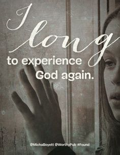 """""""I long to experience God again."""" #Found by @Micha Boyett, in stores April 1, 2014!"""