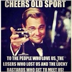 Here's to us!