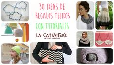 30 ideas de regalos tejidos de ganchillo o punto de media | La Cantatrice