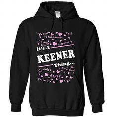 Its A KEENER Thing - #hoodie upcycle #sweatshirt you can actually buy. CLICK HERE => https://www.sunfrog.com/Names/Its-A-KEENER-Thing-9671-Black-22443337-Hoodie.html?68278