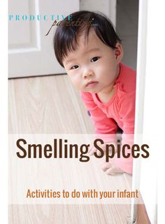Productive Parenting: Preschool Activities - Smelling Spices - Late Infant Activities
