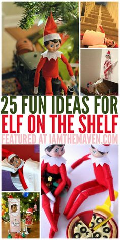 Need more elf on the shelf ideas for that pesky, um, loved Elf? I am the Maven has 25 ideas for you!