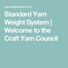 Standard Yarn Weight System | Welcome to the Craft Yarn Council