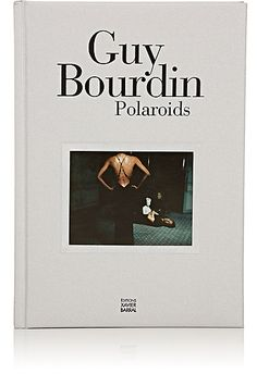 We Adore: The Guy Bourdin: Polaroids from D.A.P. at Barneys New York