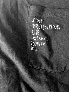 stop pretending life doesn't terrific you.