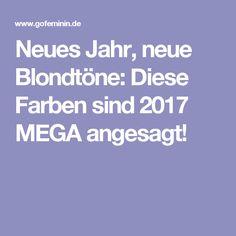 Neues Jahr, neue Blondtöne: Diese Farben sind 2017 MEGA angesagt!