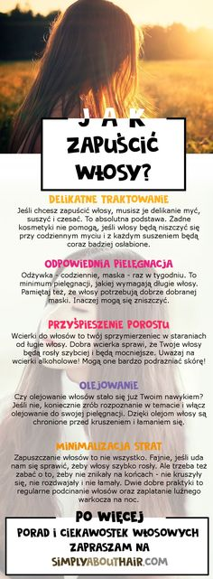 Jak zapuścić włosy? To proste! Wystarczy stosować się do 5 prostych zasad!  #włosy #hair Beauty Care, Beauty Hacks, Hair Beauty, Hair Blog, Bae, About Hair, Better Life, Healthy Tips, Hair Hacks