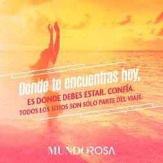frases, hoy, confiar, viaje, tú misma, positivas http://www.mundorosa.com.mx