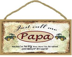 Just Call Me Papa I'm Too Cool To Be Called Grandfather Tractor SIGN Plaque 5X10""