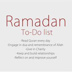 Ramadan To-Do list. #sharewithyourfriends Let's make this month our best to achieve all our goals as Muslims. Let's be a better person, let's pray more, let's read the Qur'an more than ever, let's spread love to everyone, let's help the needy, let's improve ourselves and our practices, let's change for better.