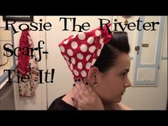Rear Window Reflections- Rosie The Riveter's bandana is iconic, but how do you get it on without looking like you have no hair? Then, how do you keep it on? ...