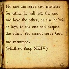 Matthew 6:24 NKJV