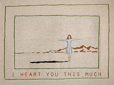 https://flic.kr/p/6186b5   i heArt you this much.....   embroidery 10 x 7 inches  The floss belonged to my Grandmother, I've had it for over 25 years just waiting to use it.  Now I use it to draw figures on the heArt.  soon to be available at my etsy store, see profile for info
