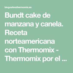Bundt cake de manzana y canela. Receta norteamericana con Thermomix - Thermomix por el mundo