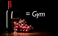 Incredible but, according to a recent study, one glass of red wine equals one hour exercise!