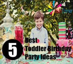 5 Best Toddler Birthday Party Ideas