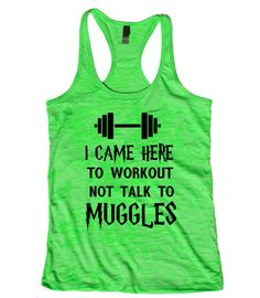I Came Here To Workout Not Talk To Muggles by myweddingshirts