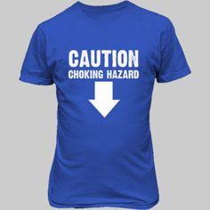 Caution Choking Hazard tshirt - Unisex T-Shirt FRONT Print