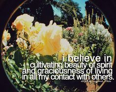I believe in cultivating beauty of spirit and graciousness of living in all my contact with others #AST #AlphaSigmaTau