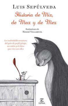 Historia de Mix, de Max y de Mex - Luis Sepúlveda-Espasa