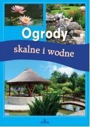 Wilder J.: Ogrody skalne i wodne. - Warszawa : Przedsiębiorstwo Handlowo-Wydawnicze Arystoteles sp. j. Marek Matusiak, 2013. Sygn.: 174681