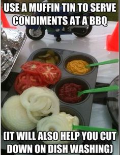 Fun thing to do at you cook out, party, or just around the dinner table. Tired of making a lot of dirty dishes? Then use the muffin tin!! It'll save you from doing a lot of dishes!! :)