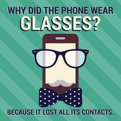Why did the phone wear glasses?... Because it lost all its contacts #OptometryJokes