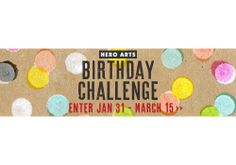 Hero Arts Birthday Challenge! 5 categories, 5 prizes. Enter at: http://heroarts.com/blogs/club/2014/01/31/new-birthday-challenge/
