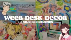 wEeB desk decor 🪐 + anime recommendations! (collab with moonlitcafe)