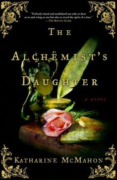 The Alchemist's Daughter  by Katharine McMahon. This book...is okay. If you're at the pool and you're bored and you happen across this book, you might consider reading it. Otherwise it's not really worth your time. It's rather flat and cold.