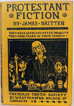 Protestant Fiction by James Britten, London: Catholic Truth Society 1896 | Beautiful Books