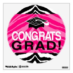 Hot Pink Zebra Congrats Girl's Graduation Party Removable Room Wall Decal Decorations #classof2014 #graduation #gradparty @Zazzle Inc.