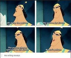 Kuzco's Poison: me writing essays. How true is this!